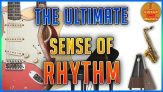 Achieve a Perfect SENSE OF RHYTHM; Course for All Musicians